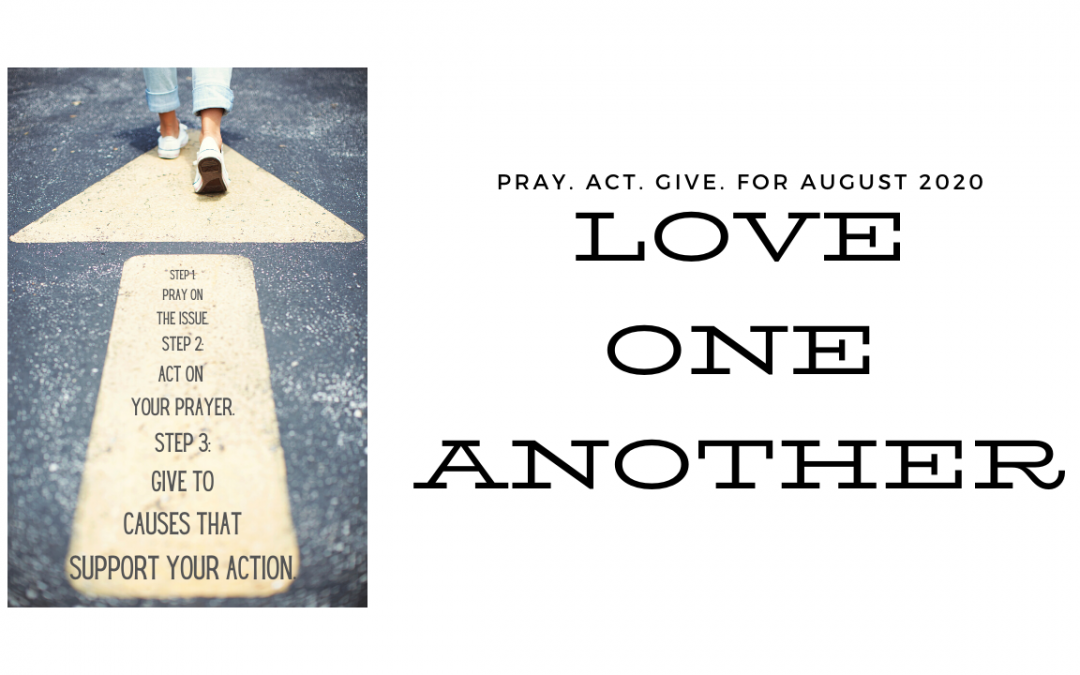 Pray Act Give – August through September 2020