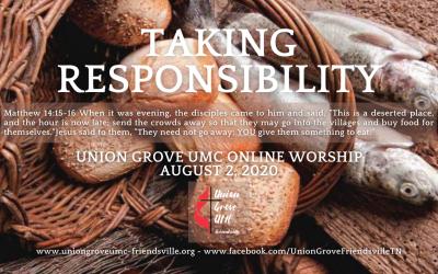 Taking Responsibility – UGUMC Worship Online August 2 2020