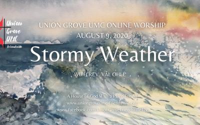 Stormy Weather – UGUMC Worship Online August 9 2020