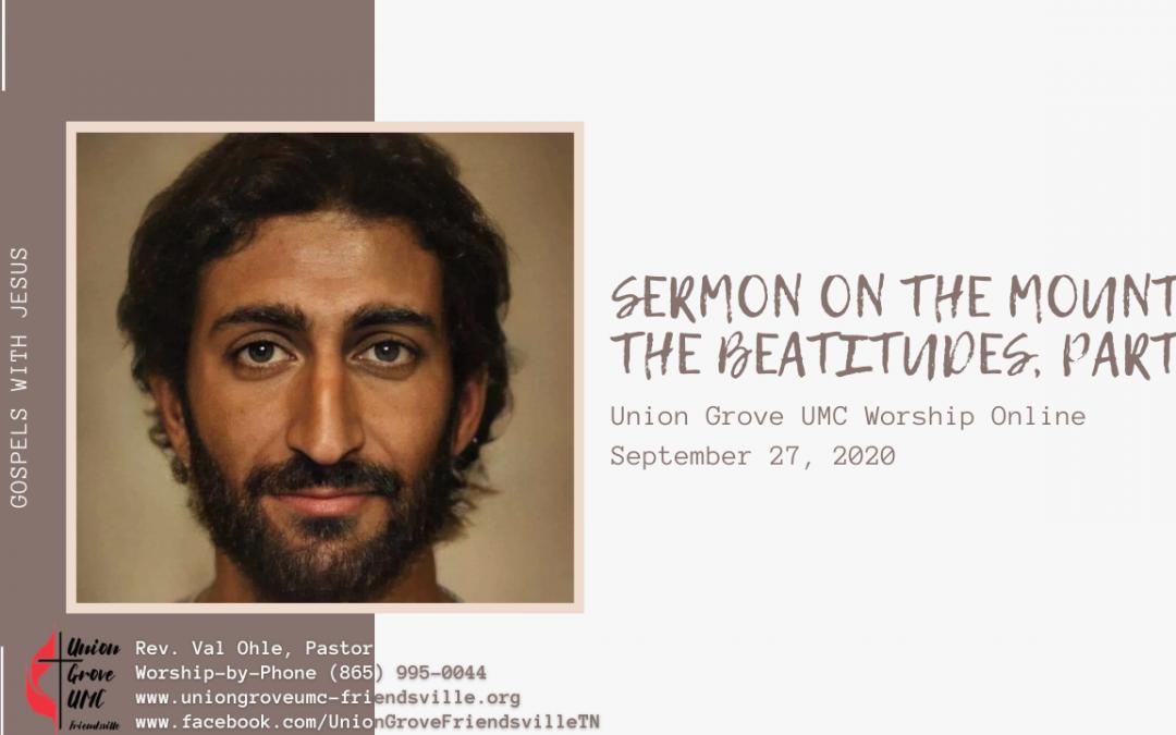 Sermon on the Mount Part 2 – UGUMC Online Worship for Sept 27 2020