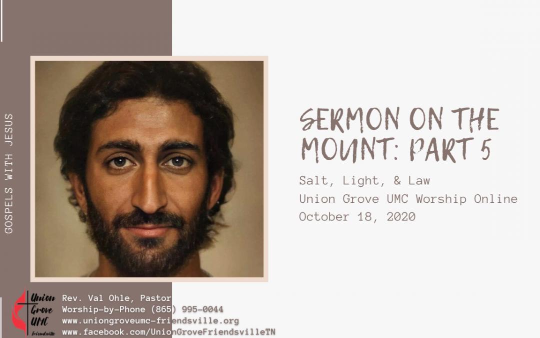 Sermon on the Mount Part 5 – UGUMC Online Worship for October 18 2020