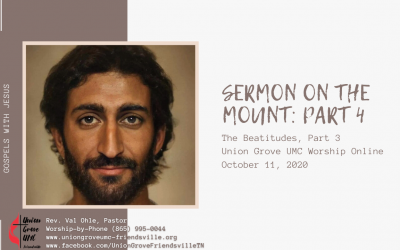 Sermon on the Mount Part 4 – UGUMC Online Worship for October 11 2020