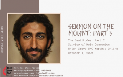 Sermon on the Mount Part 3 – UGUMC Online Worship for October 4 2020