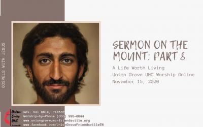 Sermon on the Mount Part 8 – UGUMC Online Worship for November 15 2020