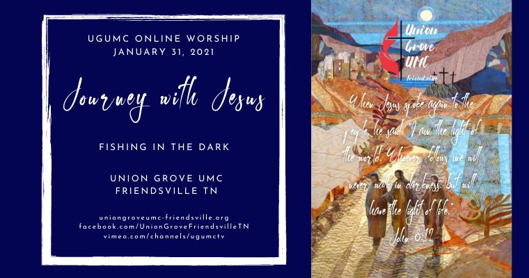 Fishing In the Dark – UGUMC Online Worship for January 31 2021