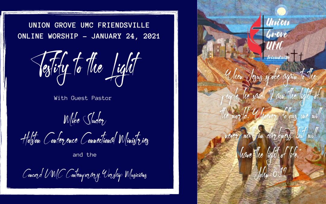 Testify to the Light – UGUMC Online Worship for January 24 2021