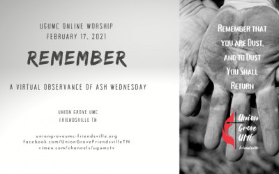 Remember – UGUMC Virtual Observance of Ash Wednesday 2021