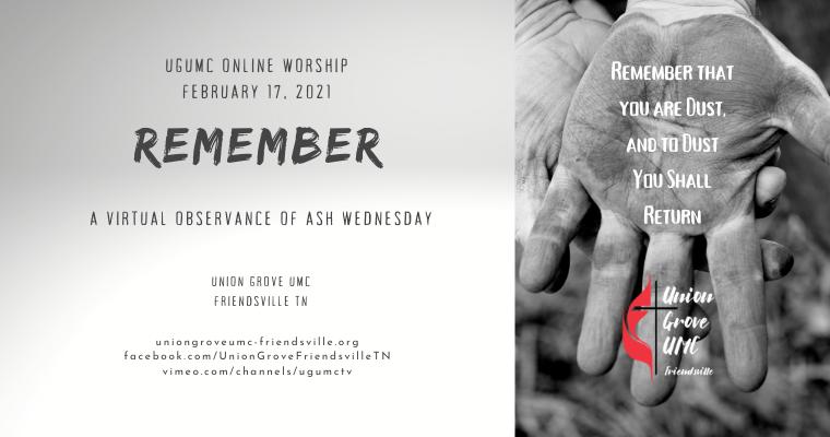 Remember – UGUMC Virtual Observance of Ash Wednesday 2021