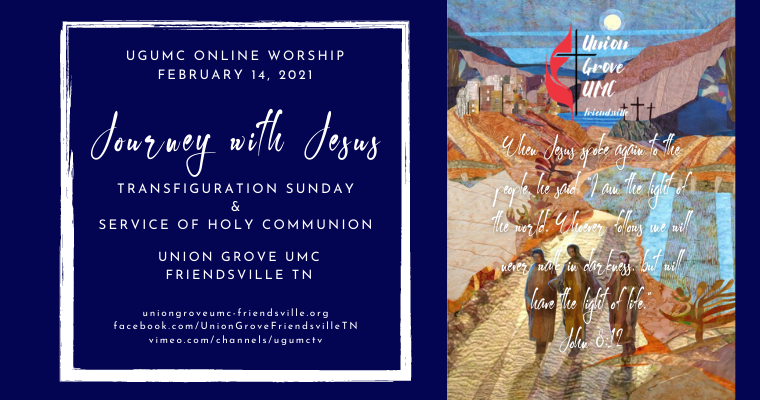 The Transfiguration – UGUMC Online Worship for February 14 2021