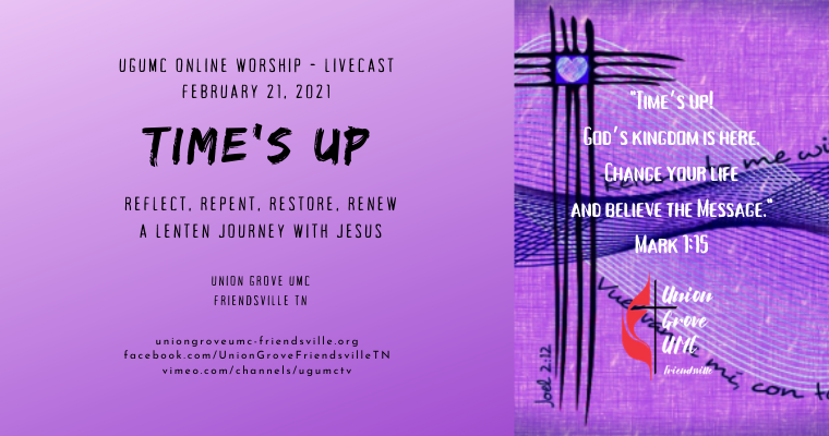 Time's Up – UGUMC Online Worship for February 21 2021