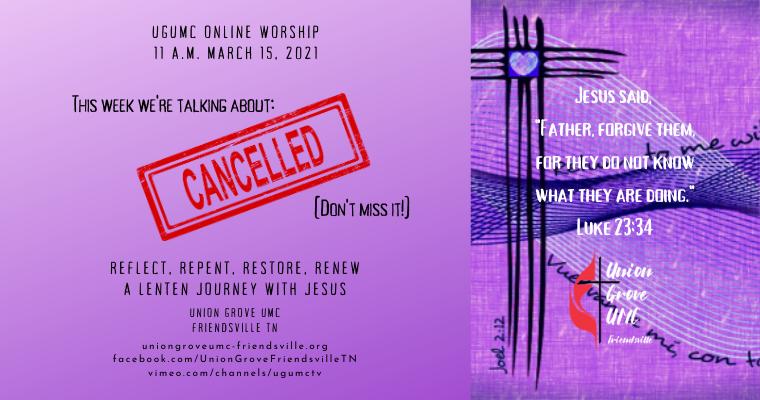"""Cancelled"" – UGUMC Online Worship March 14 2021"