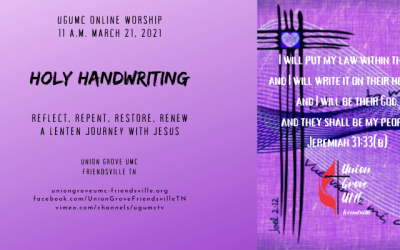 Holy Handwriting – UGUMC Online Worship March 21 2021