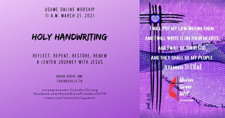 Holy Handwriting – UGUMC Online Worship March 21 2021