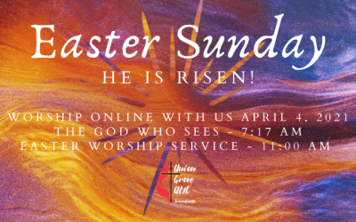 He Is Risen – UGUMC Online Worship Easter Sunday 2021