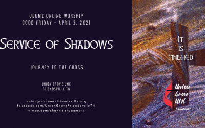 Service of Shadows (Tenebrae) – UGUMC Online Worship April 2 2021