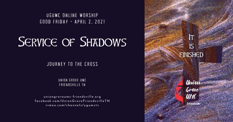 Service of Shadows (Tenebrae) – UGUMC Online Worship April 2 2021