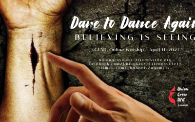 Believing is Seeing – UGUMC Online Worship for April 11 2021