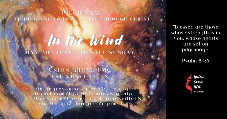 In the Wind – Worship for Trinity Sunday – May 30 2021