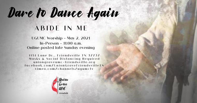Abide with Me – UGUMC Worship for May 2 2021
