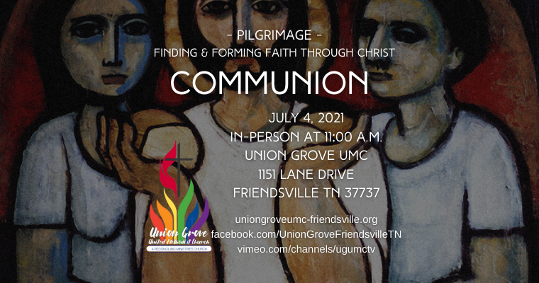 Communion – Worship for July 7 2021