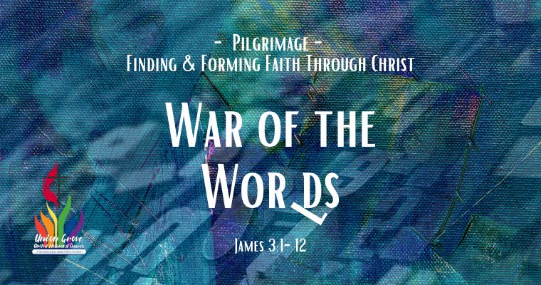 War of the Words – UGUMC Worship for September 12 2021