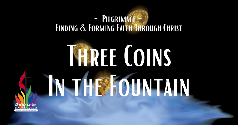 Three Coins in the Fountain – Worship for September 5 2021