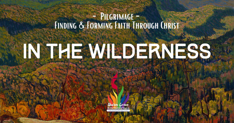 In the Wilderness – Worship for October 10 2021