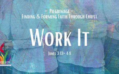 Work It – Worship for September 19, 2021