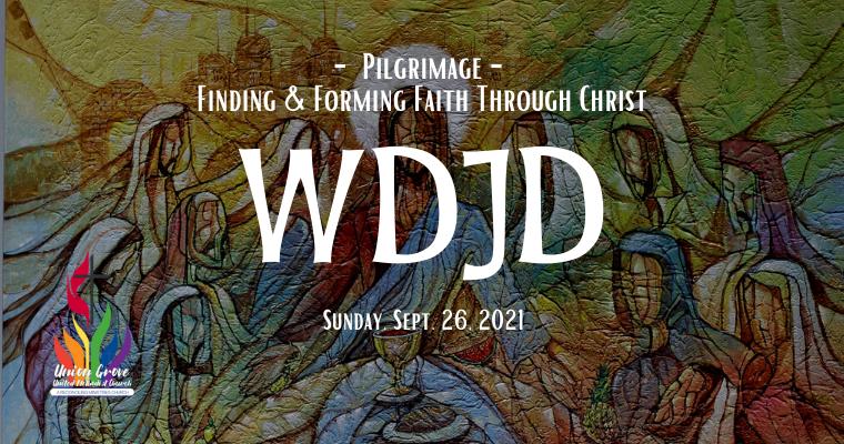WDJD – Worship for September 26 2021
